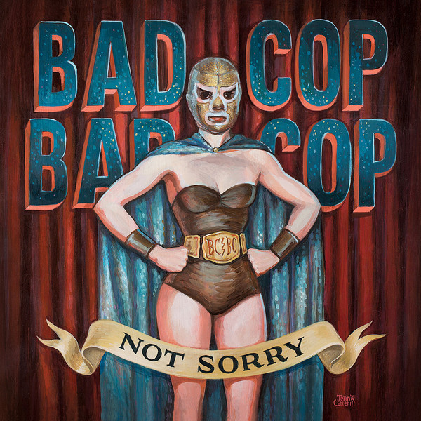 Bad Cop/Bad Cop - Not Sorry